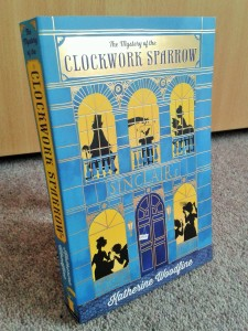 The Mystery of the Clockwork Sparrow by Katherine Woodfine book cover
