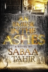 An Ember in the Ashes book 1 by Sabaa Tahir