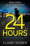24 Hours by Claire Seeber cover