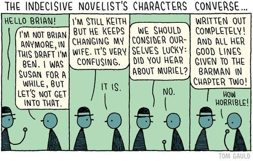 Indecisive Novelist's characters converse by Tom Gauld cartoon writing problems