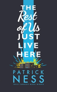 The Rest of Us Just Live Here by Patrick Ness book cover