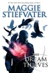 The Dream Thieves The Raven Boys 2 by Maggie Stiefvater
