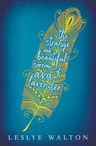 The Strange and Beautiful Sorrows of Ava Lavender by Leslye Walton book cover