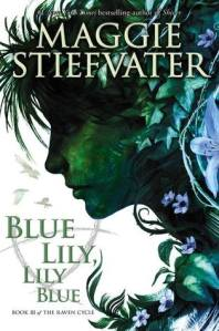 Blue Lily, Lily Blue by Maggie Stiefvater Raven Cycle 3 by Maggie Stiefvater book cover