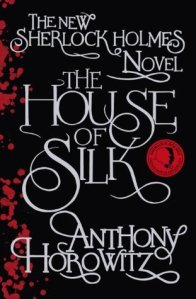 The House of Silk Sherlock Holmes 1 by Anthony Horowitz book cover