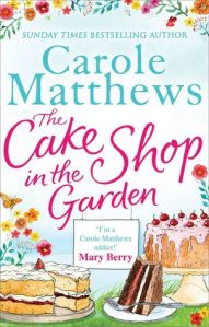 The Cake Shop in the Garden by Carole Matthews book cover