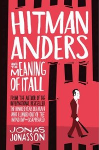 Hitman Anders and the Meaning of it All by Jonas Jonasson book cover