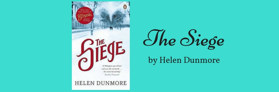 the siege by helen dunmore The siege is absolutely brilliant and helen's dunmore's masterpiece how such  a luminously crafted and finely imagined work of historical fiction can be.