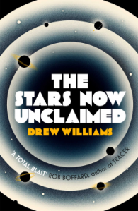 The Stars Now Unclaimed by Drew Williams