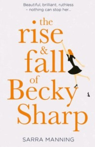 The Rise and Fall of Becky Sharp by Sarra Manning cover