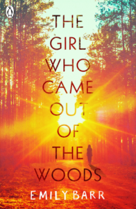 The Girl Who Came Out of the Woods by Emily Barr book cover