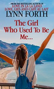 The Girl Who Used to Be Me by Lynn Forth book cover