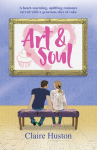 Art and Soul contemporary romance novel cover by Claire Huston a heartwarming uplifting romance