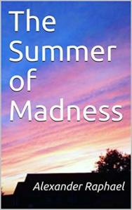 The Summer of Madness by Alexander Raphael