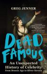 Dead Famous by Greg Jenner book cover