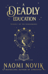 A Deadly Education by Naomi Novik book cover