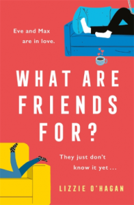 What Are Friends For by Lizzie O'Hagan book cover