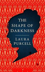 The Shape of Darkness by Laura Purcell book cover image